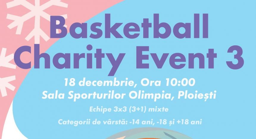 Înscrie-te la Basketball Charity Event, Ediţia a III-a!